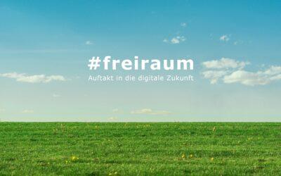 FREIRÄUME! Auftakt in die digitale Zukunft
